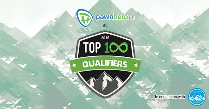 PawnHero.ph, Echelon Asia Summit 2015 TOP 100 Qualifier