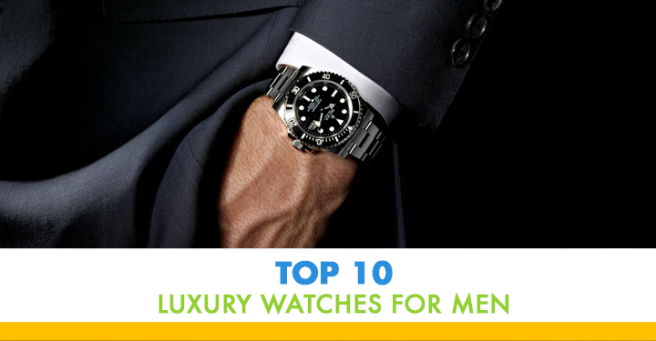Top 10 Luxury Watches for Men