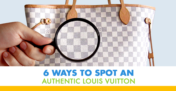 6 Ways to Spot an Authentic Louis Vuitton