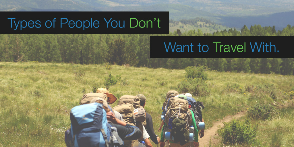 Types of People You DON'T Want to Travel With