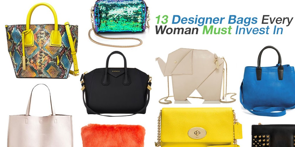 13 Designer Bags Every Woman Must Invest In