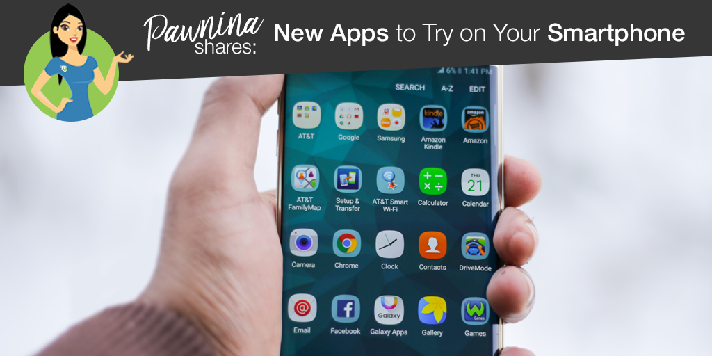Pawnina Tips: New Apps to Try on Your Smartphone
