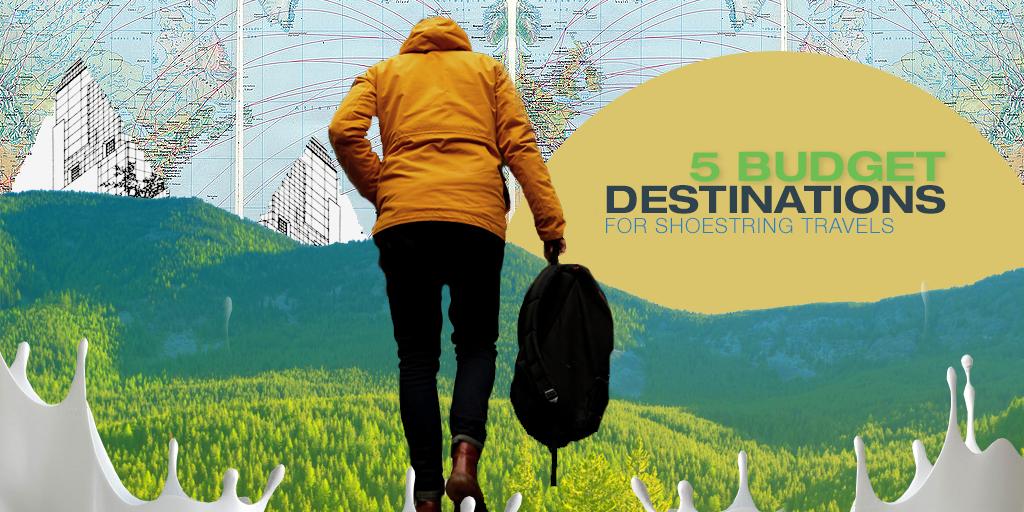 5 Budget Destinations for Shoestring Travels