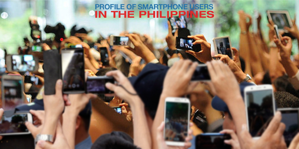 A Profile of Smartphone Users in the Philippines