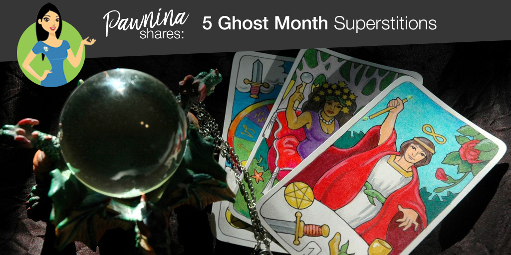 Pawnina Talks: 5 Ghost Month Superstitions