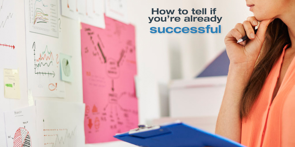 How to Tell if You're Already Successful