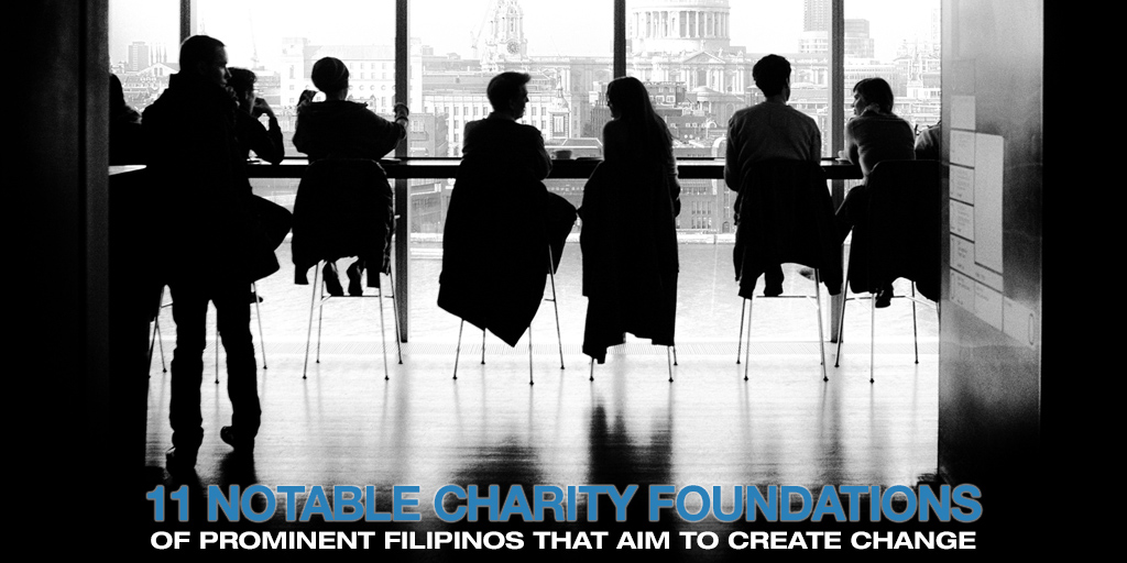 11  Notable Charity Foundations Of Prominent Filipinos That Aim to Create Change