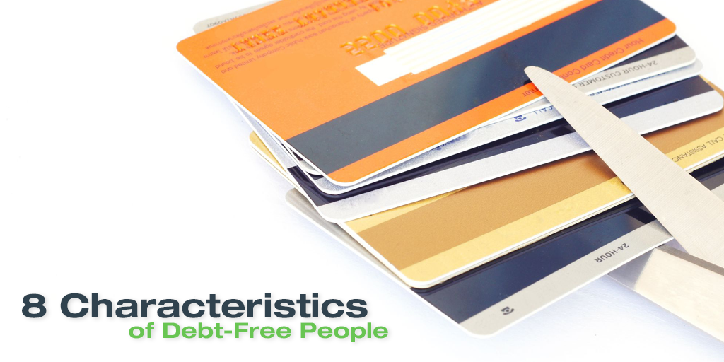 8 Characteristics of Debt-Free People