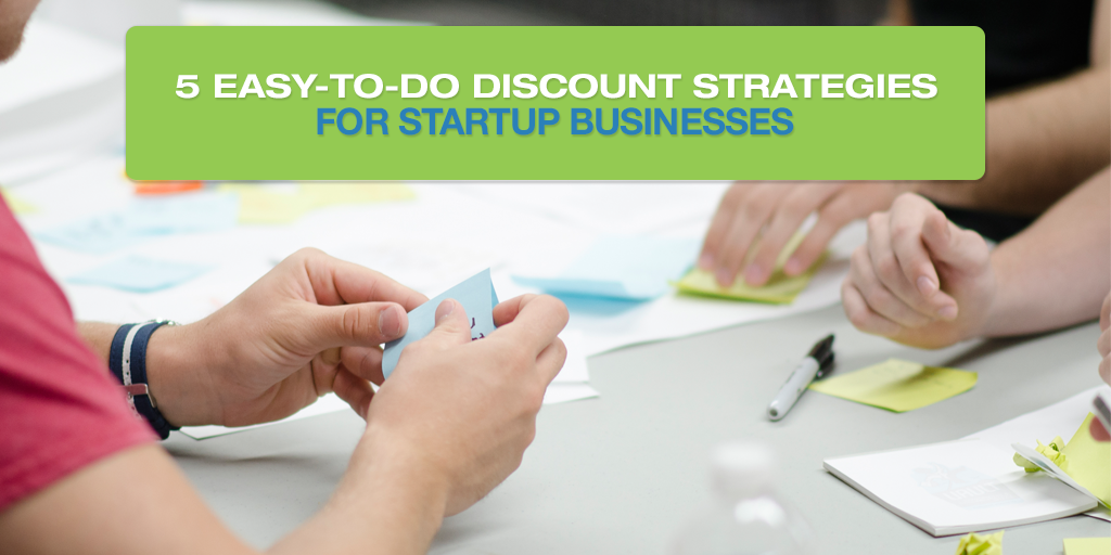 5 Easy-To-Do Discount Strategies For Startup Businesses