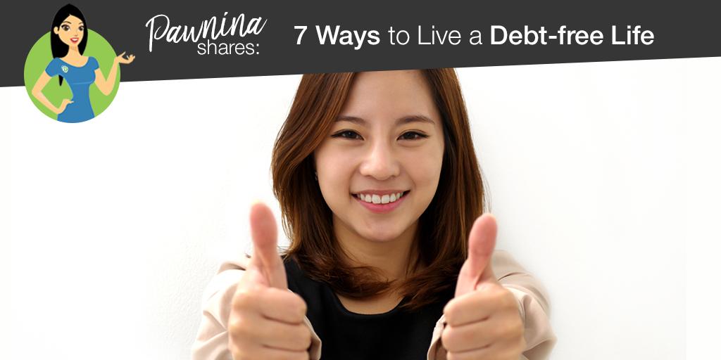Pawnina Shares: 7 Ways To Live A Debt-Free Life