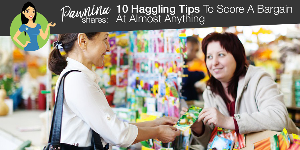 PAWNINA SHARES: 10 Haggling Tips To Score A Bargain At Almost Anything