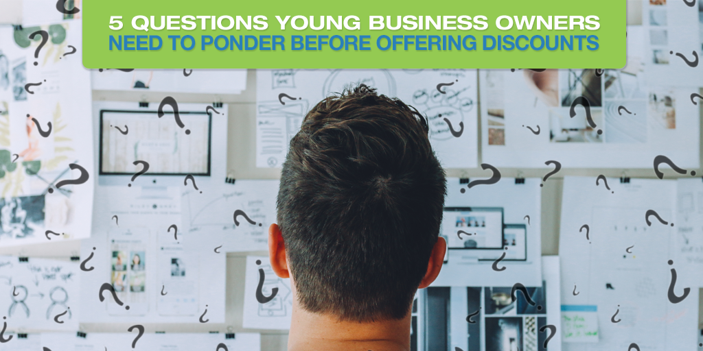 5 Questions Young Business Owners Need To Ponder Before Offering Discounts