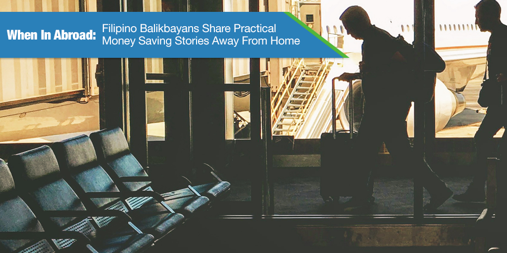 When In Abroad: Filipino Balikbayans Share Practical Money Saving Stories Away From Home