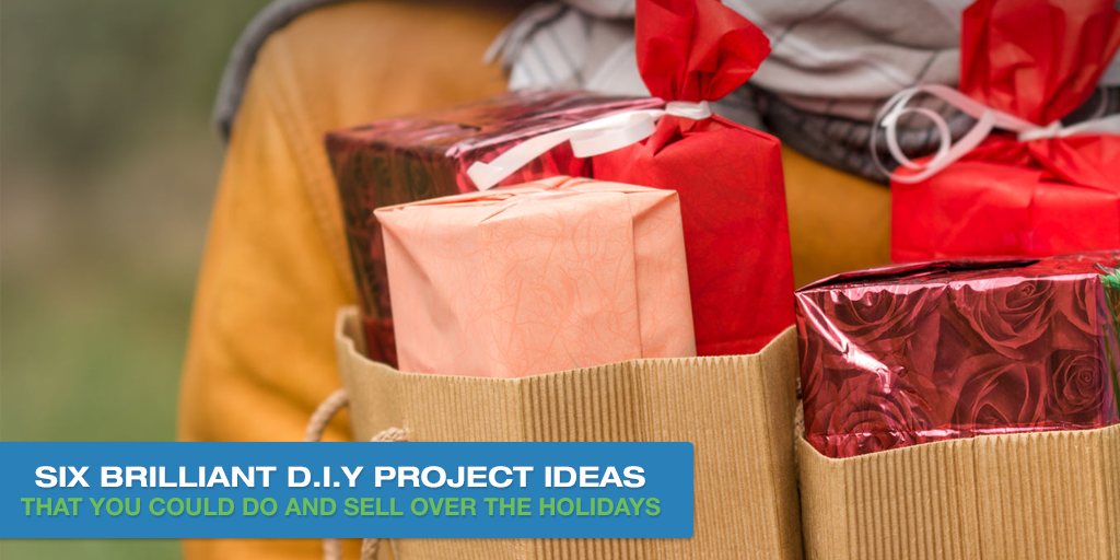 Six Brilliant D.I.Y. Project Ideas That You Could Do And Sell Over The Holidays
