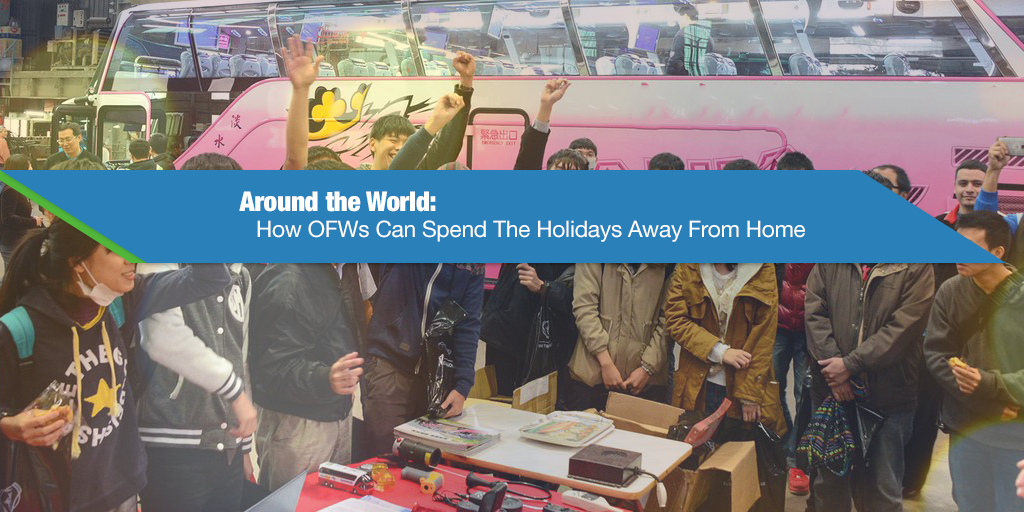 Around the World: How OFWs Can Spend The Holidays Away From Home