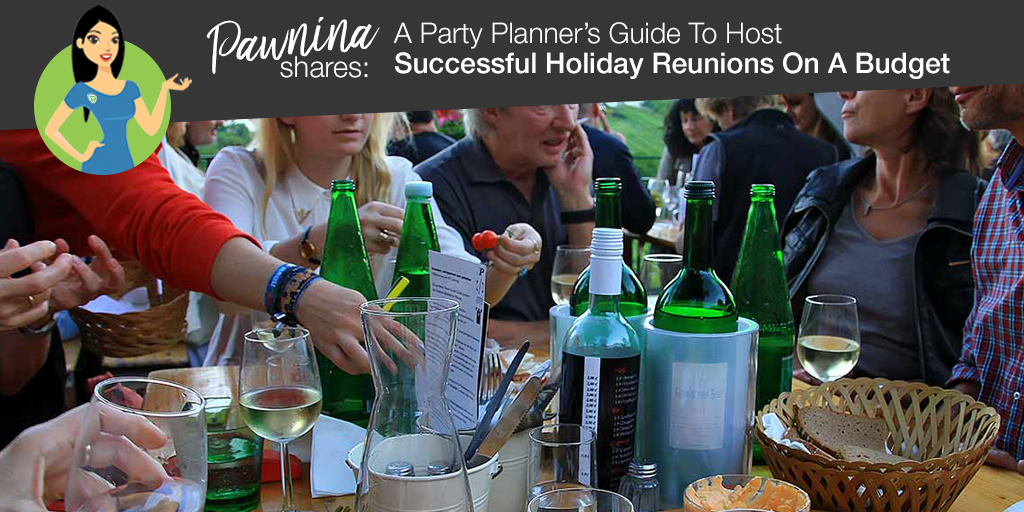 Pawnina Shares: A Party Planner's Guide To Host Successful Holiday Reunions On A Budget