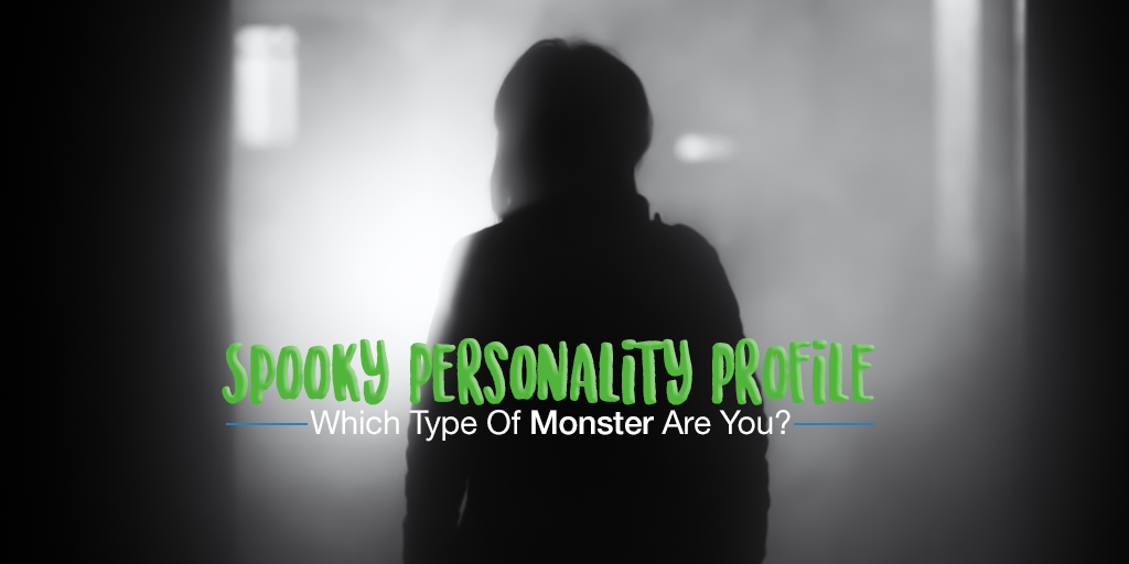 Spooky Personality Profile: Which Type Of Monster Are You? [Infographic]