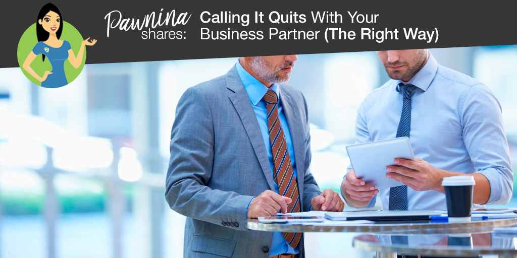 Pawnina Shares: Calling it Quits With Your Business Partner (The Right Way)