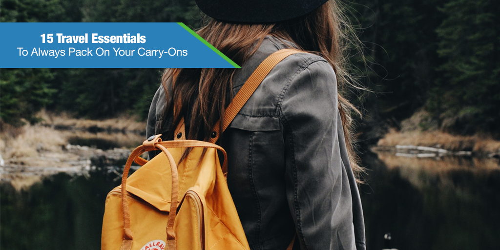 15 Travel Essentials To Always Pack On Your Carry-Ons