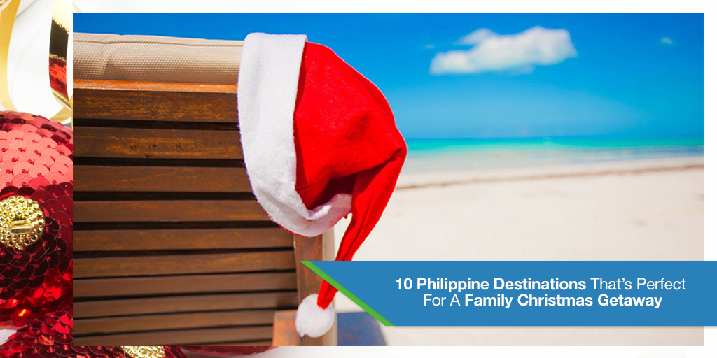 10 Philippine Destinations That's Perfect For A Family Christmas Getaway