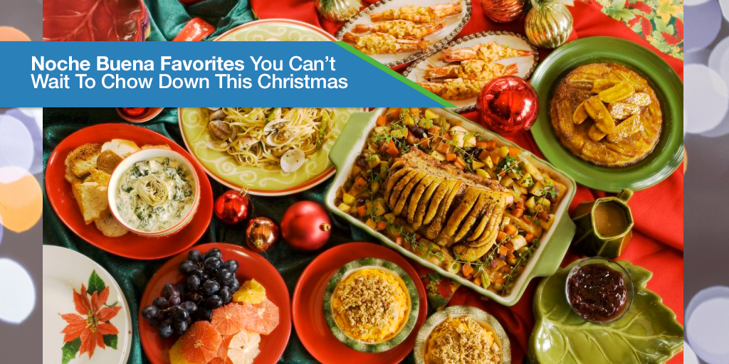 Noche Buena Favorites You Can't Wait To Chow Down This Christmas