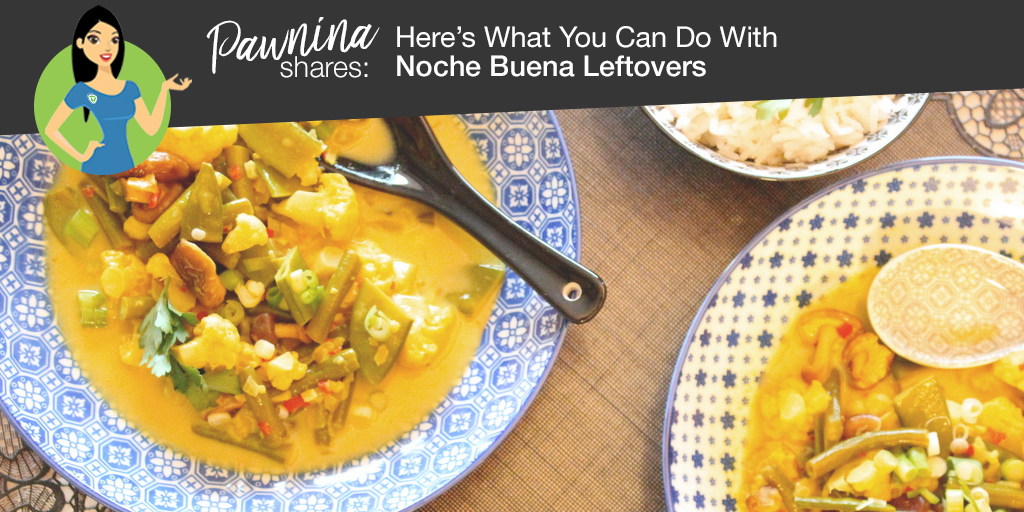 Pawnina Tips: Here's What You Can Do With Noche Buena Leftovers