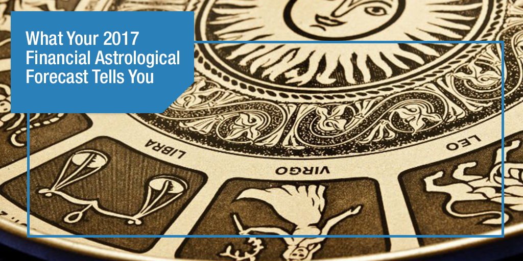 What Your 2017 Financial Astrological Forecast Tells You