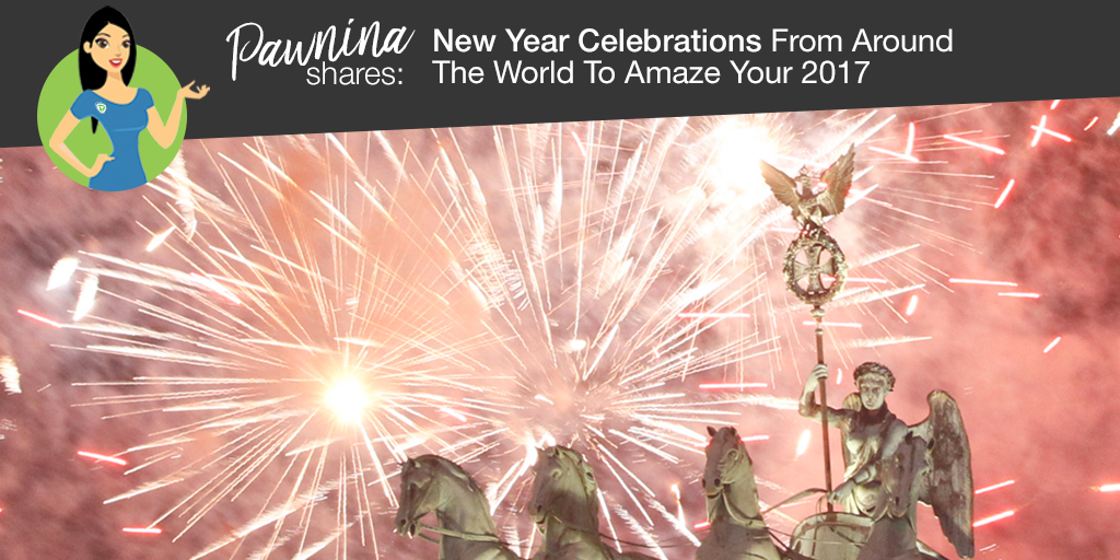 Pawnina Shares: New Year Celebrations From Around The World To Amaze Your 2017