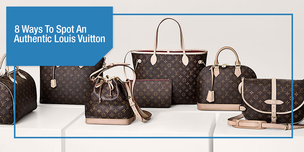 8 Ways To Spot An Authentic Louis Vuitton [With Photos]