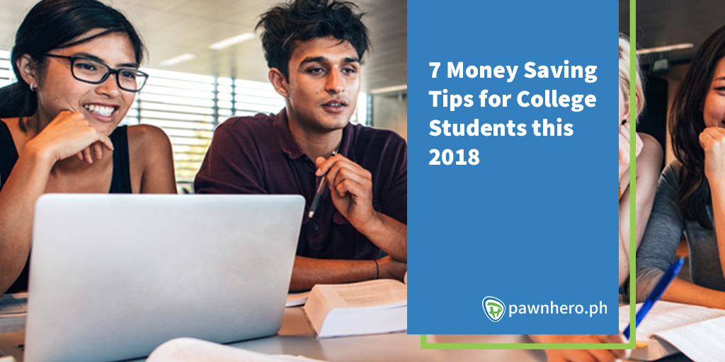 7 Money Saving Tips for College Students This 2018