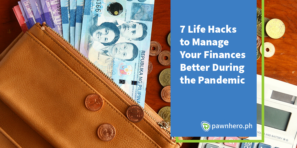 7 Life Hacks to Manage Your Finances Better During the Pandemic